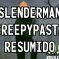Slender Resumido (Creepypasta 1/3)
