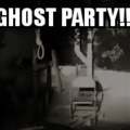 Ghost partyyyy