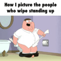 i guarantee ppl who wipe standing have cleaner butts