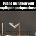 Pour ceux qui comprennent pas: les Italiens font beaucoup de gestes